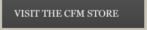 Visit the CFM Store